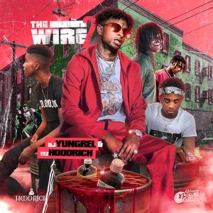 DJ Yung Rel and TezHoodrich-The Wire 2 Songs