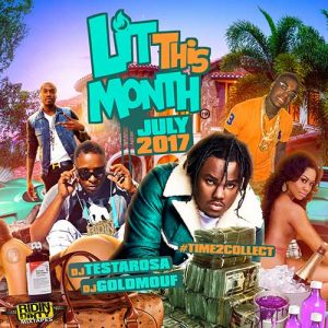 DJ Testarosa and DJ Goldmouf-Lit This Month July 2K17 Edition MP3 Downloads