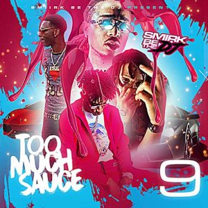 DJ Smirk-Too Much Sauce 9 Music Download