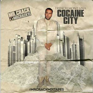 French Montana-Cocaine City New Songs
