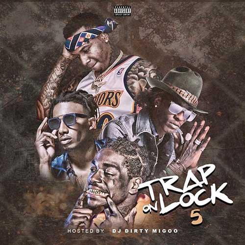 DJ Big Migoo-Trap On Lock 5 Song