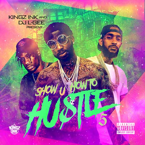 Kingz Ink and DJ L-Gee-Show U How To Hustle 5 Compilation