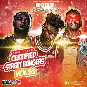 DJ Mad Lurk-This Weeks Certified Street Bangers 28 Playlist