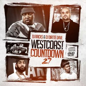 DJ Rack$ and DJ Dirtte Dave-Westcoast Countdown 27 Free Music Downloads