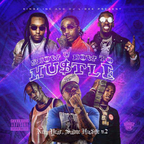 DJ L-Gee and Kingz Ink-Show U How To Hustle New Year Same Hustle V. 2 Music