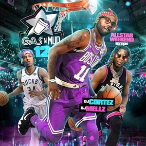 DJ Cortez and DJ Mellz-Gas N Mud 12 All-Star Weekend Edition MP3
