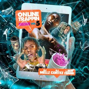 DJ Mellz, DJ Cortez, and DJ Ben Frank-Online Trappin 5 MP3 Downloads