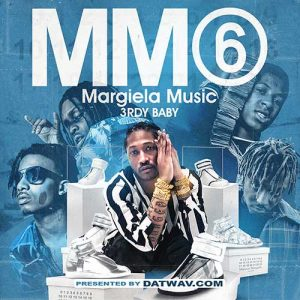 3rdy Baby-Margiela Music 6 New Songs