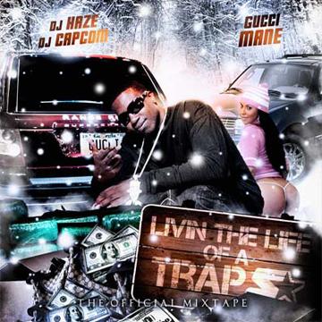 Gucci Mane - Livin The Life Of A Trapstar | Buymixtapes com
