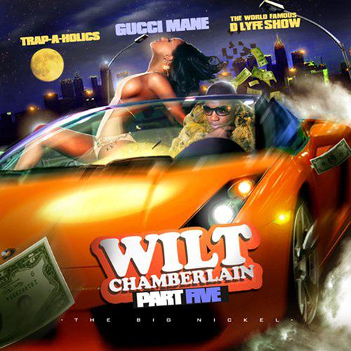 Gucci Mane - Wilt Chamberlain 5 | Buymixtapes com