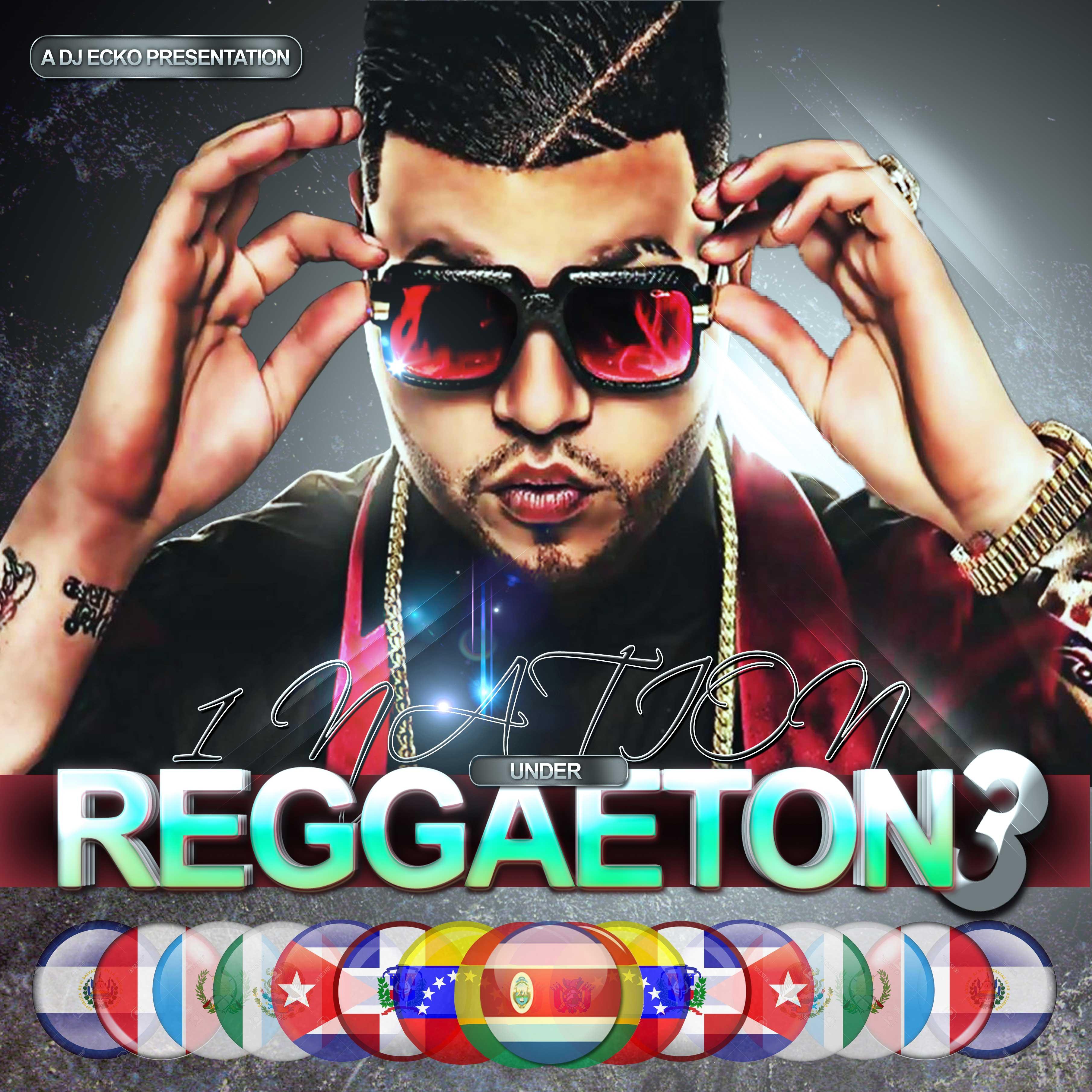 DJ Ecko - 1 Nation Under Reggaeton 3 | Buymixtapes com