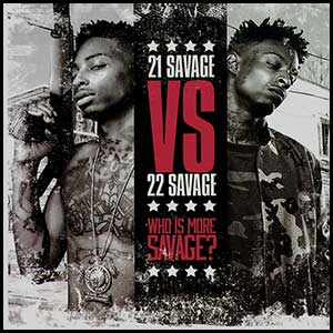 Stream and download 21 Savage VS 22 Savage Who Is More Savage