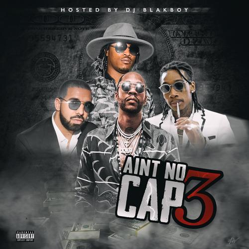 DJ Blak Boy - Aint No Cap 3 | Buymixtapes com