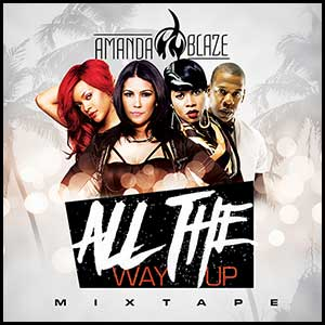 All The Way Up Mixtape