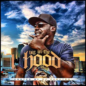 Big In The Hood 48