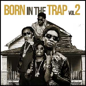 Born In The Trap 2
