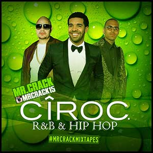 Ciroc RnB and Hip Hop April 2K16 Edition