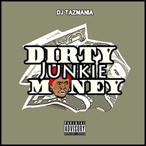 Dirty Junkie Money