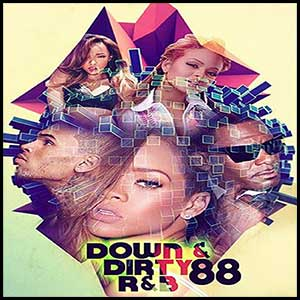 Down and Dirty RnB 88