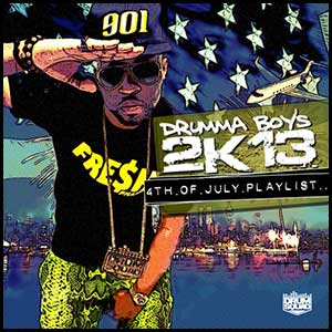 Drumma Boys 4th Of July Playlist 2K13