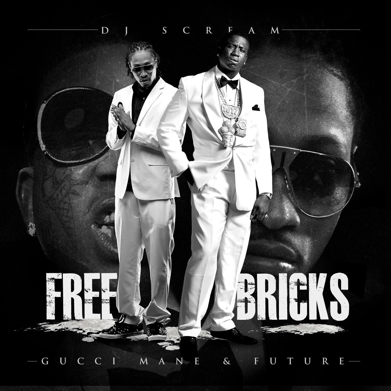 Gucci mane & future free bricks official mixtape by dj scream.
