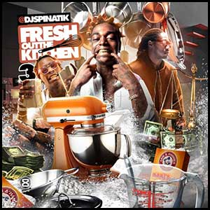 Fresh Out The Kitchen 3 Mixtape Graphics