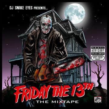DJ Snake Eyes - Friday The 13th Mixtape   Buymixtapes.com