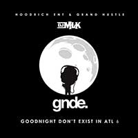 Goodnight Doesnt Exist In ATL 6