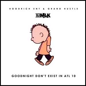 Goodnight Dont Exist In ATL 10