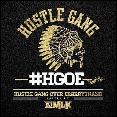 H.G.O.E. Hustle Gang Over Errrrythang