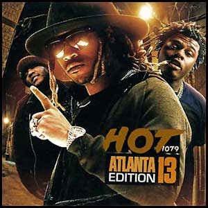 Stream and download Hot 107.9 Atlanta Edition Volume 13