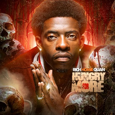 Rich Homie Quan - Hungry For More | Buymixtapes com