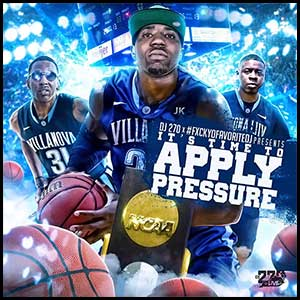 Its Time To Apply Pressure Mixtape Graphics
