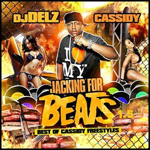 Jacking For Beats 1 5 Cassidy Edition