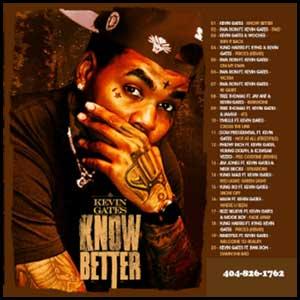 Kevin Gates - Know Better | Buymixtapes com
