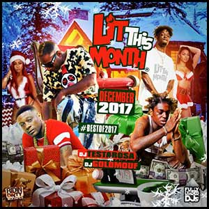 Stream and download Lit This Month December Best Of 2017 Edition