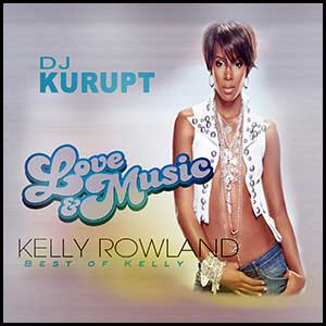 Love and Music Best Of Kelly Rowland