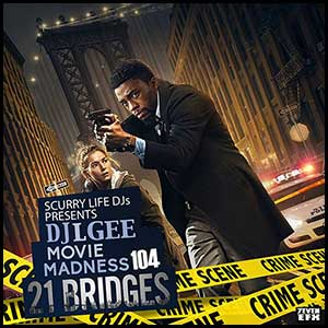 Movie Madness 104 21 Bridges