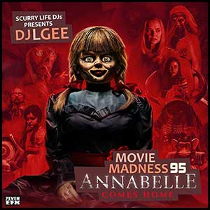 Movie Madness 95 Annabelle Comes Home