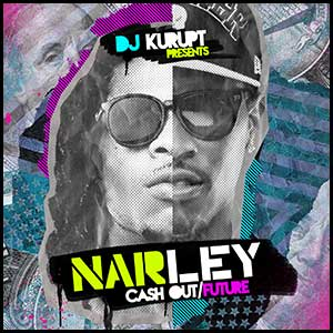 NARLEY Cash Out and Future Edition