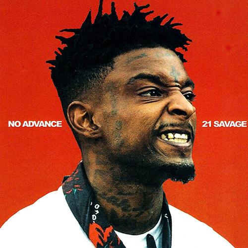 21 Savage - No Advance   Buymixtapes.com