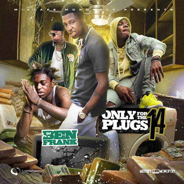 DJ Ben Frank - Only For The Plugs 14 | Buymixtapes com