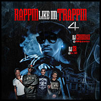 DJ Cinemax-Rappin Like Im Trappin 4