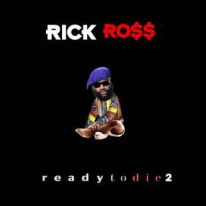 rick ross ready to die 2. Black Bedroom Furniture Sets. Home Design Ideas