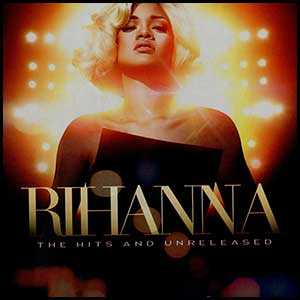 Rihanna Unreleased and The Hits
