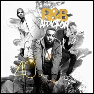 RnB Addiction 40