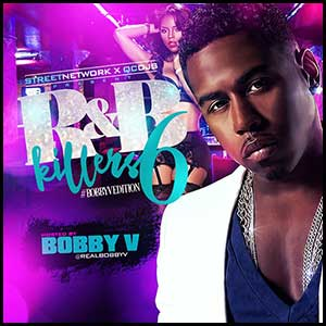RnB Killers 6 Bobby V Edition