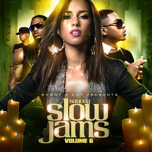 Shoot 5 Ent - Saucey Slow Jams 6 | Buymixtapes com