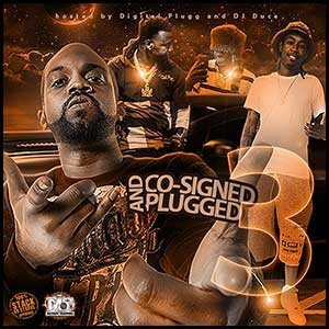 Stream and download Co-Signed and Plugged 3