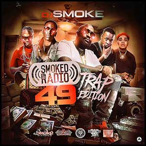 Stream and download Smoked Out Radio 49 Trap Edition
